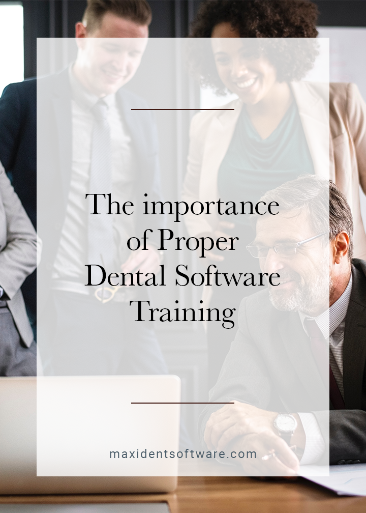 The importance of Proper Dental Software Training