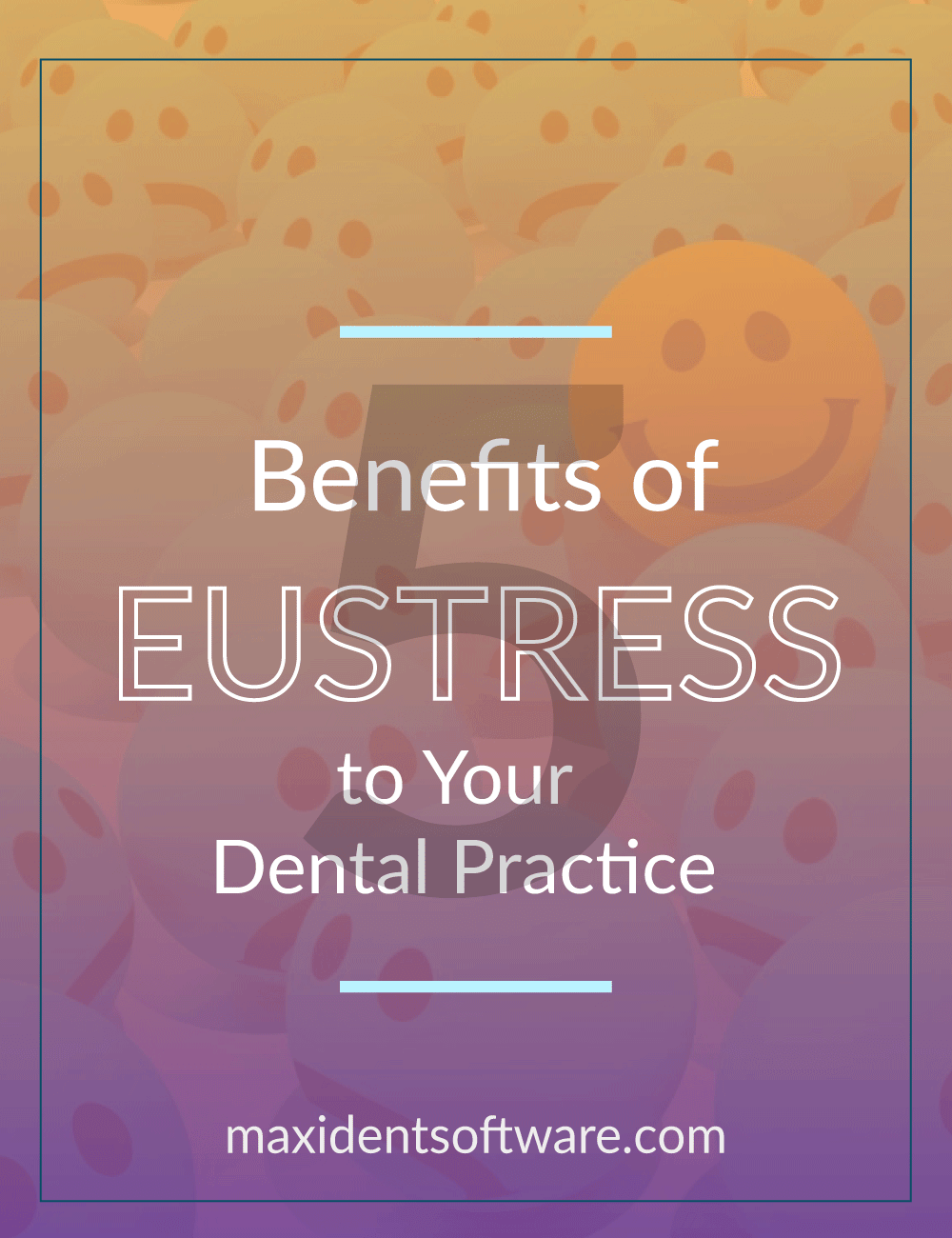 Five Benefits of Eustress to your Dental Practice