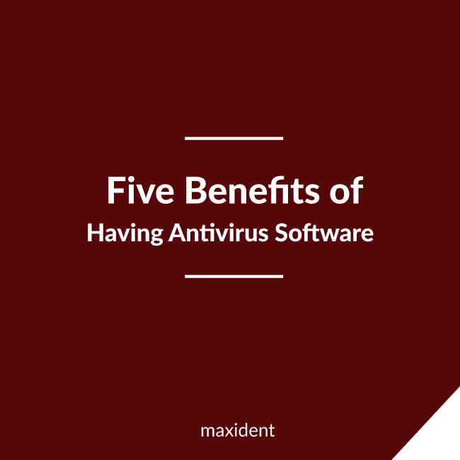 5 benefits of Having Antivirus Software