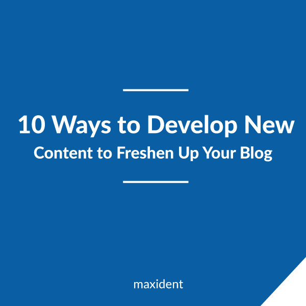 10 ways to develop new Content-to-Freshen-Up-Your-Blog