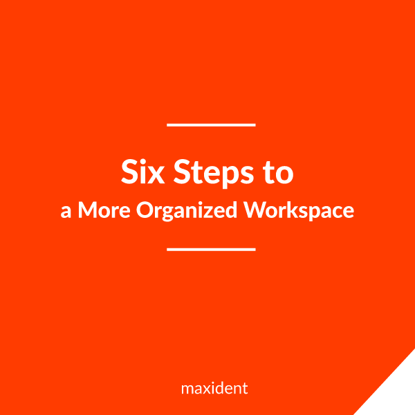 Six Steps to a More Organized Dental Office