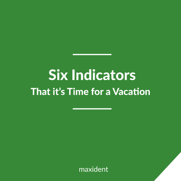 6 indicators That it's Time for a Vacation