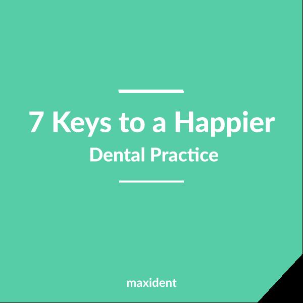 7 Keys to a Happier Dental Practice