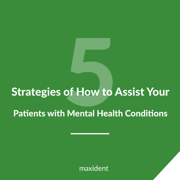 5 Strategies of How to Assist Your Patients with Mental Health Conditions