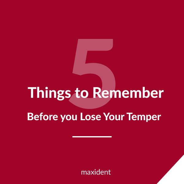 5 Things to Remember Before you Lose Your Temper