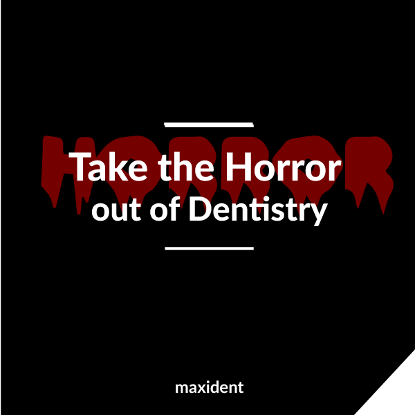 Take The Horror out of Dentistry
