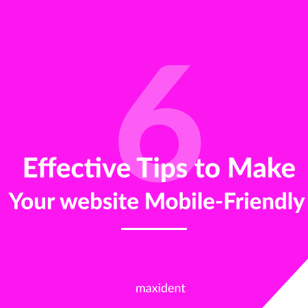 Effective Tips to Make Your Dental Website Mobile-Friendly