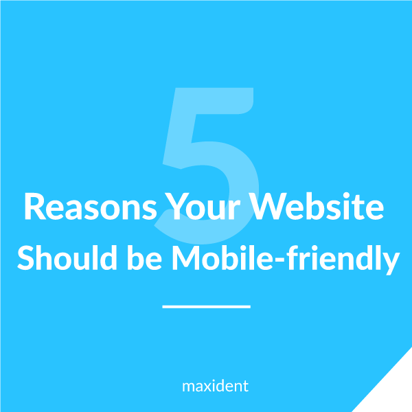 5 Reasons Your Website Should be Mobile-friendly