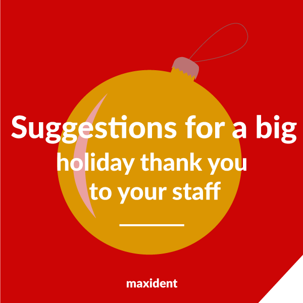 Suggestions for a big holiday thank you to your staff