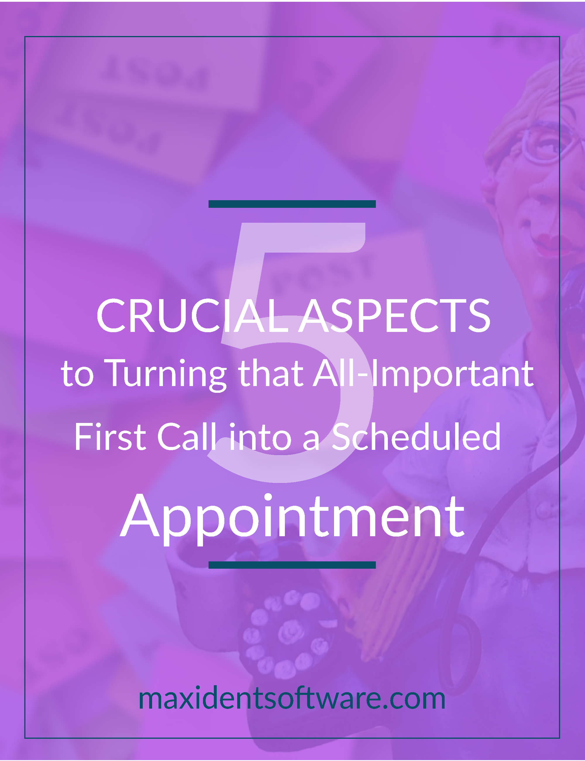 5 Crucial Aspects to Turning that All-Important First Call into a Scheduled Appointment