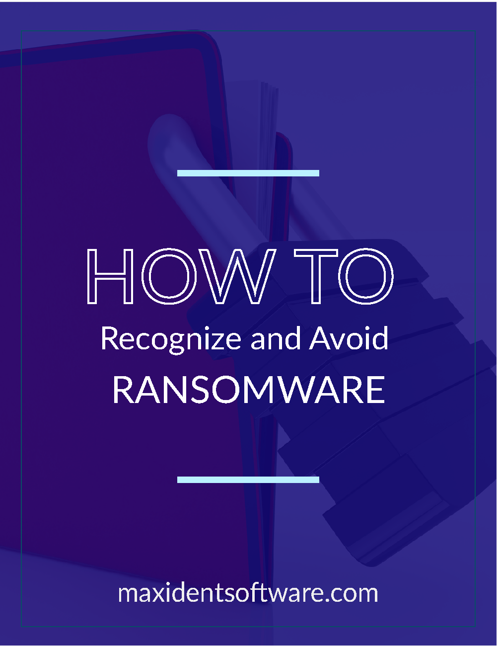 How to Recognize and Avoid Ransomware