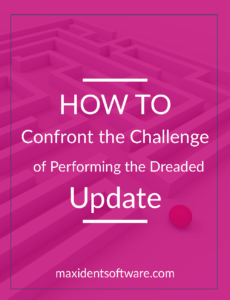 How to Confront the Challenge of Performing the Dreaded Update