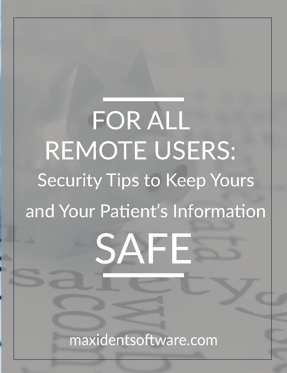 For all Remote Users: Security Tips to Keep Yours and Your Patient's Information Safe