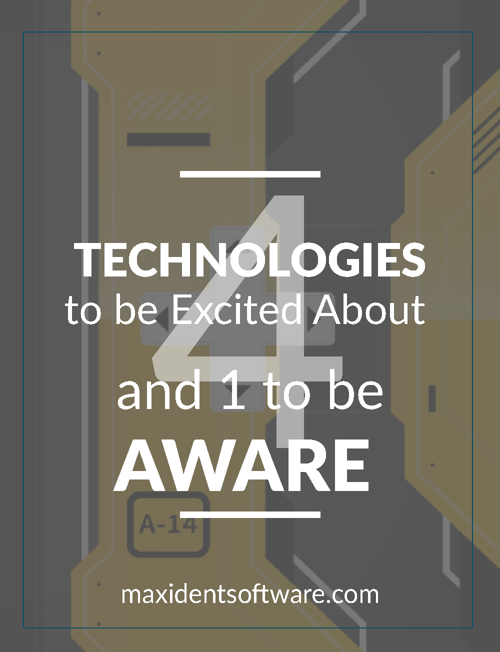 4 Technologies to be Excited About and 1 Reason to Be Aware