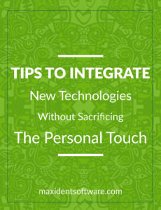 Tips to Integrate New Technologies Without Sacrificing The Personal Touch