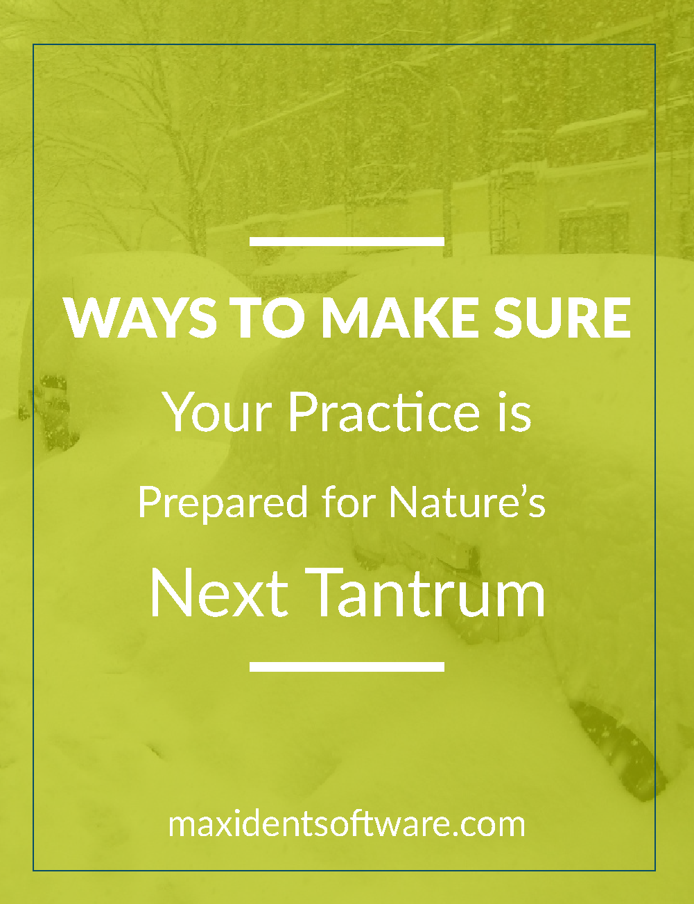 Ways to Make Sure Your Practice is Prepared for Nature's Next Tantrum