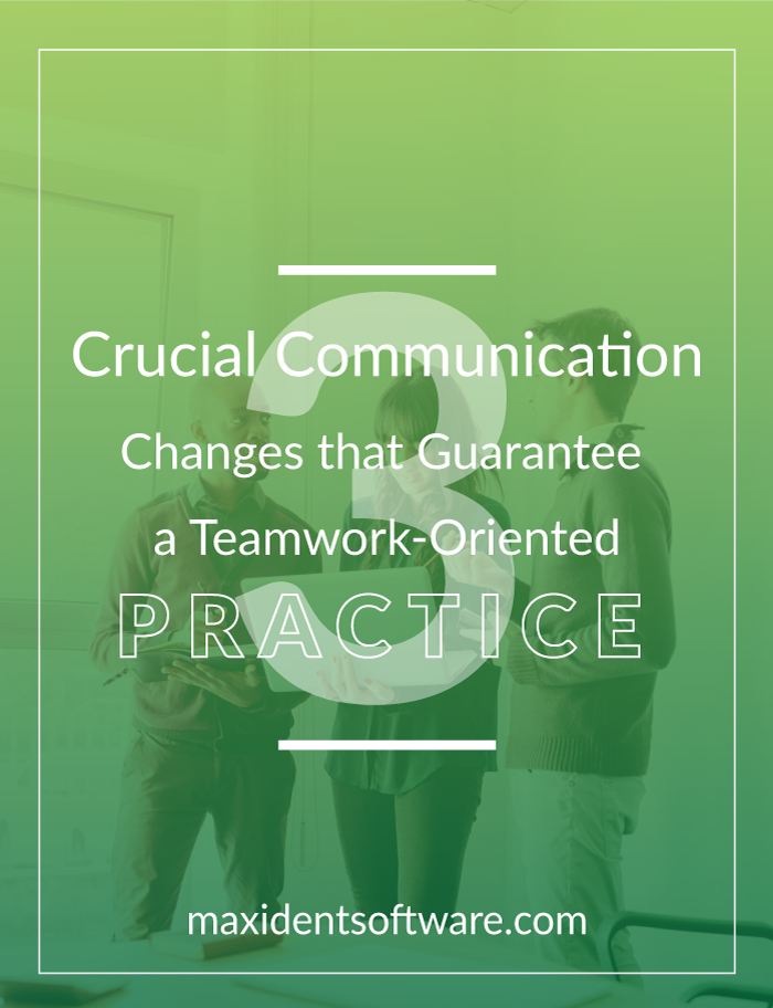 3 Crucial Communication Changes that Guarantee a Teamwork-Oriented Practice