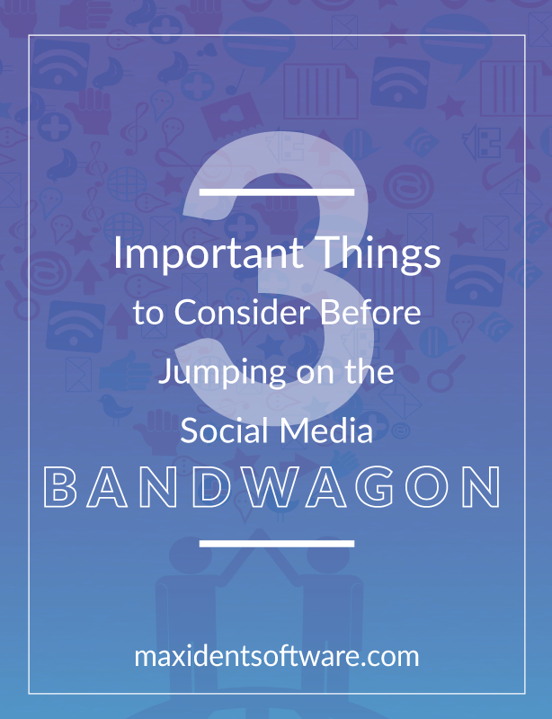 3 Important Things to Consider Before Jumping on the Social Media Bandwagon