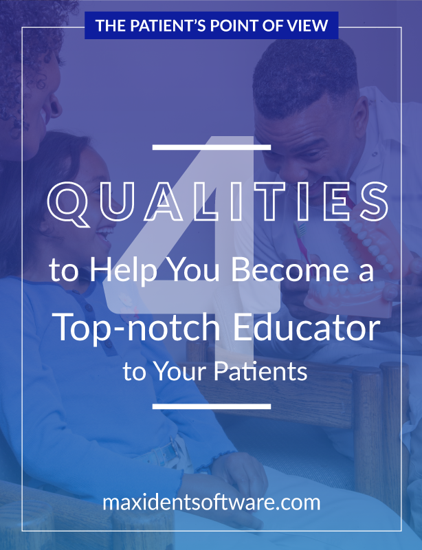 4 Qualities to Help You Become a Top-notch Educator to Your Patients