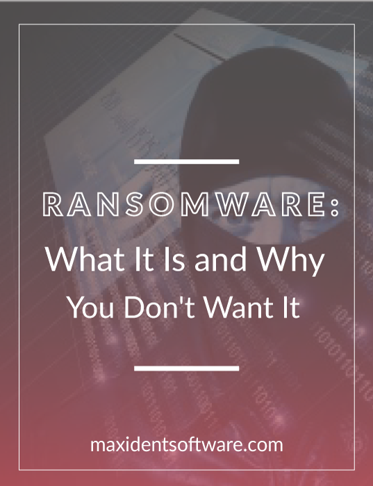 Ransomware: What It Is and Why You Don't Want It