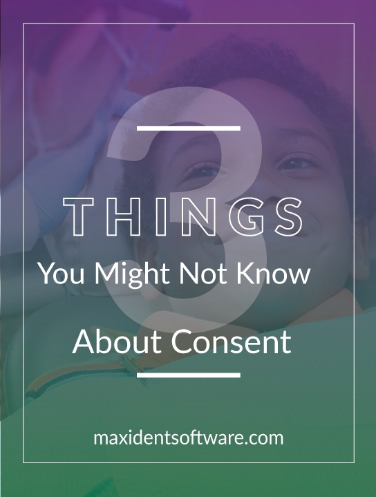 Three Things You Might Not Know About Consent