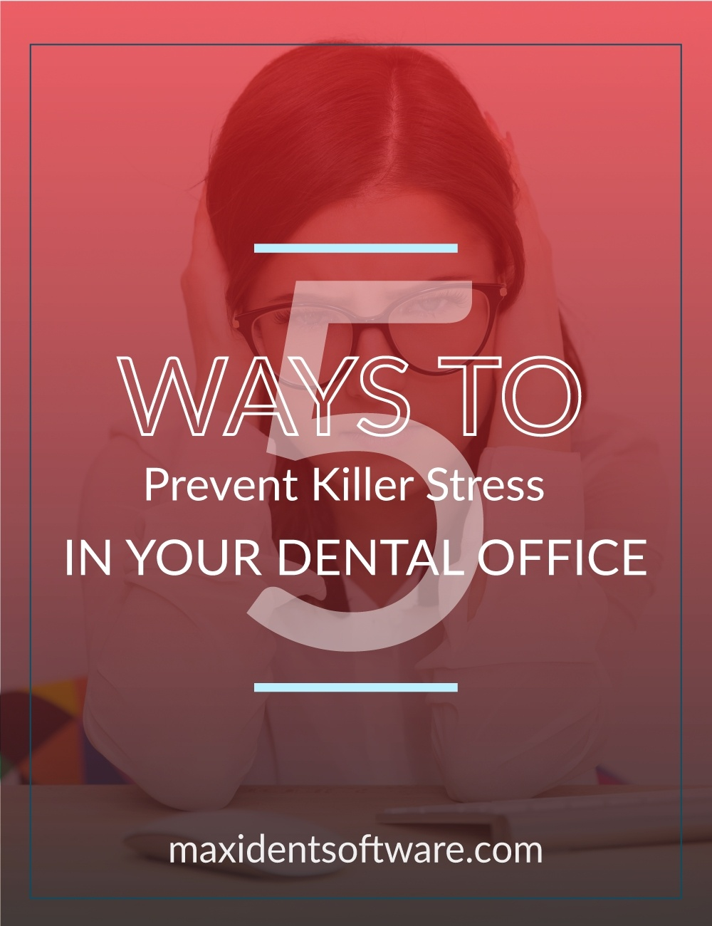 5 Ways to Prevent Killer Stress in your Dental Office