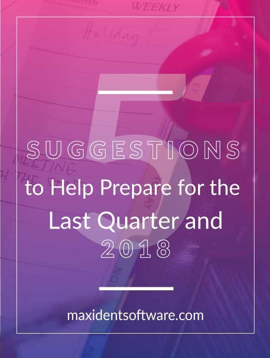 5 Suggestions to Help Prepare for the Last Quarter and 2018