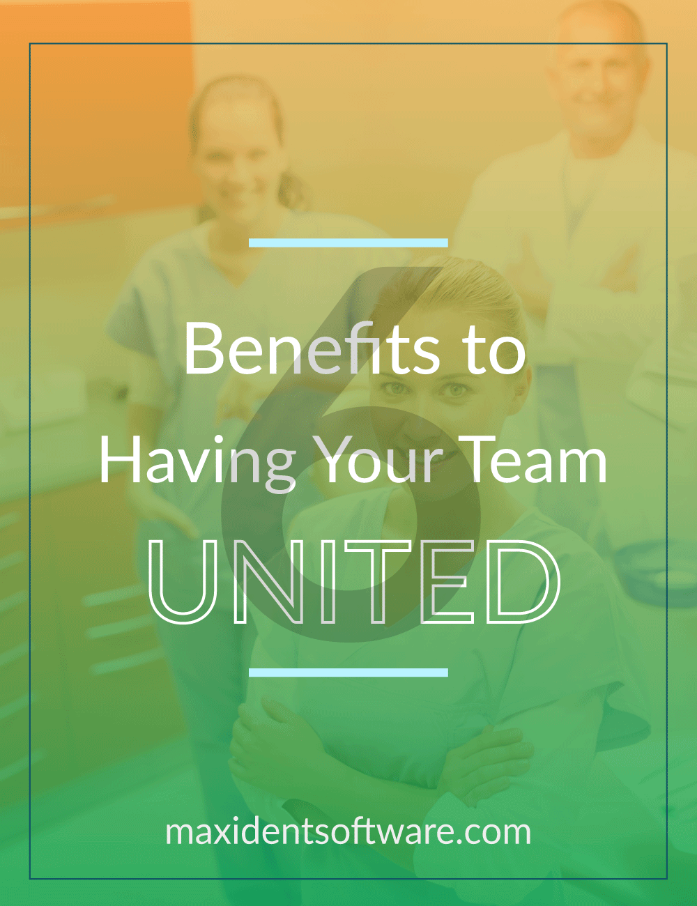 6 Benefits to Having Your Team United