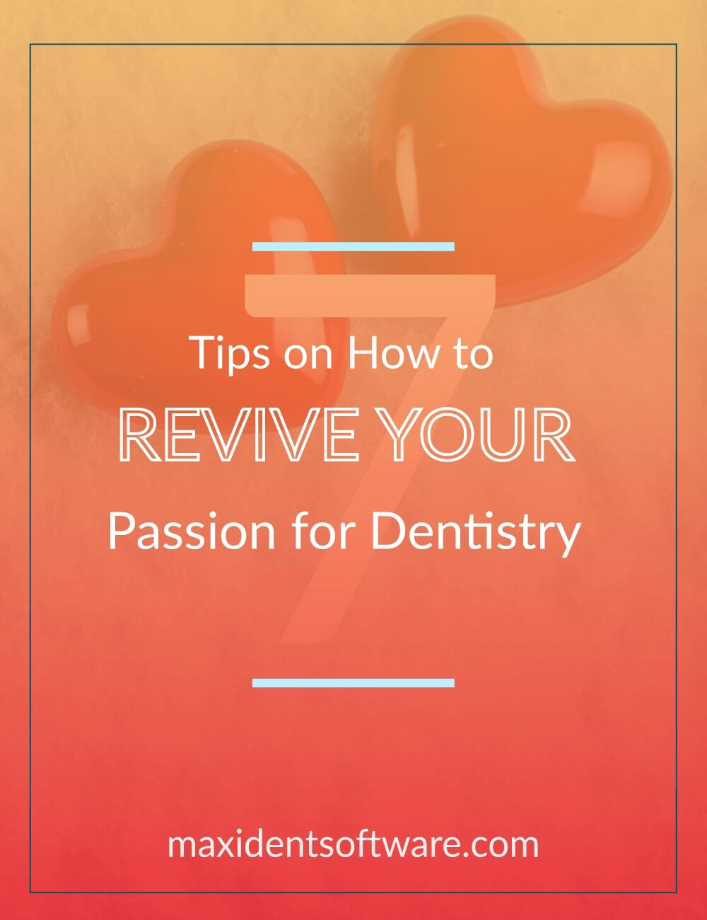 7 Tips on How to Revive Your Passion for Dentistry