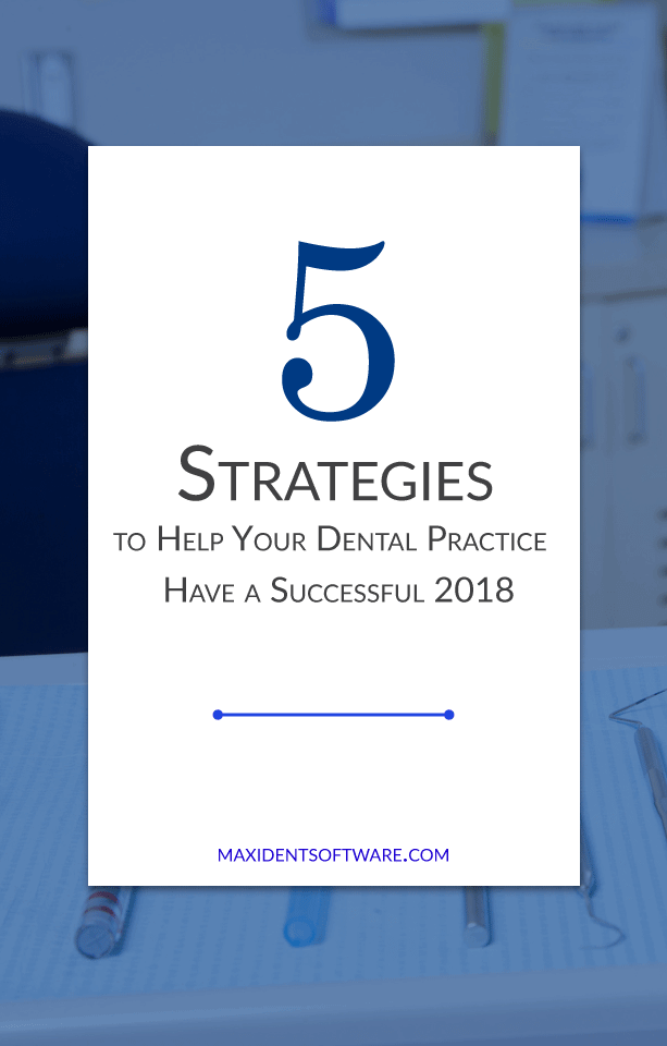 5 Strategies to help your Dental Practice Have a Successful 2018