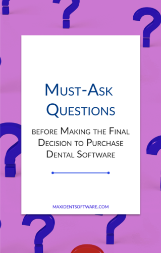 Must-Ask Questions before Making the Final Decision to Purchase Dental Software