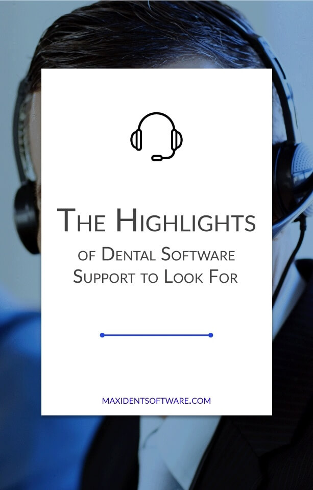 The Highlights of Dental Software Support to Look For