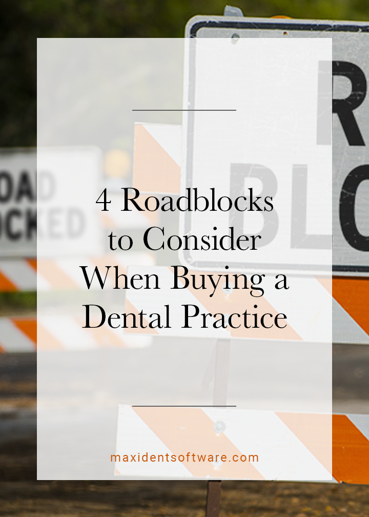 4 Roadblocks to Consider When Buying a Dental Practice