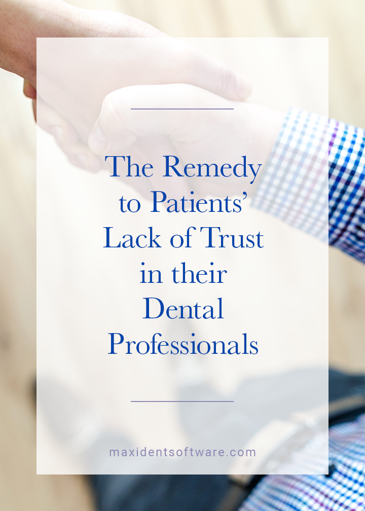 The Remedy to Patients' Lack of Trust in their Dental Professionals