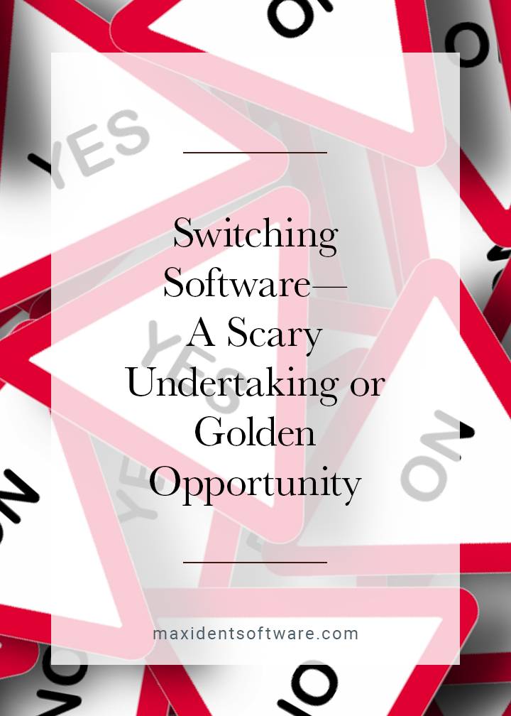 Switching Software—A Scary Undertaking or Golden Opportunity