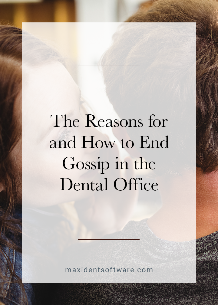 The Reasons for and How to End Gossip in the Dental Office