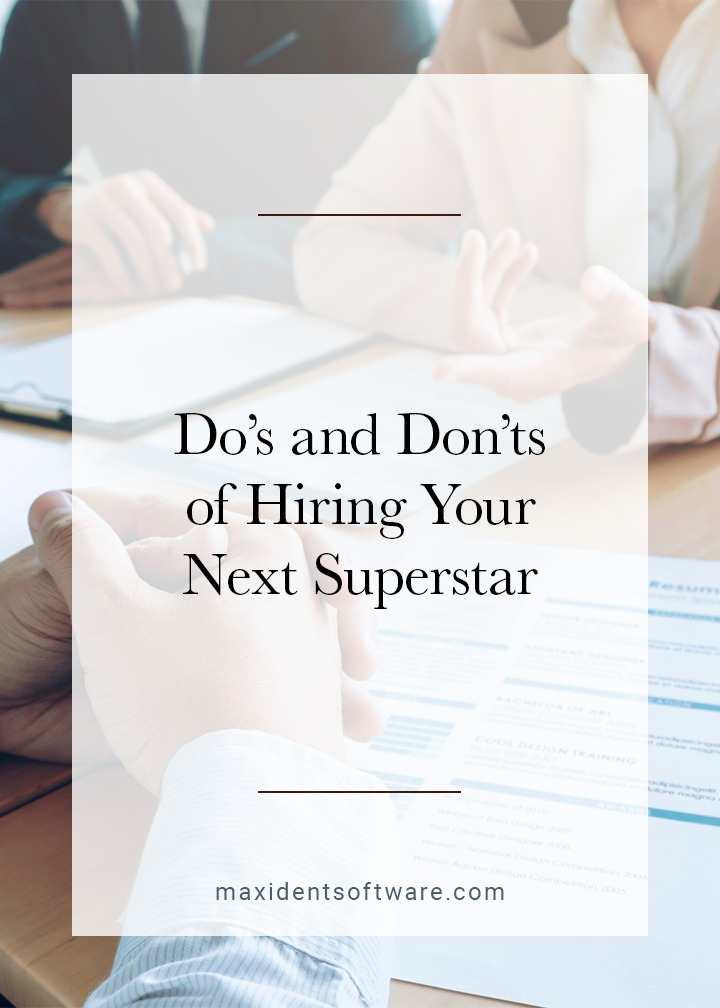 Do's and Don'ts of Hiring Your Next Superstar